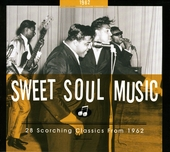 Sweet soul music : 28 scorching classics from 1962