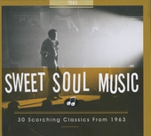 Sweet soul music : 30 scorching classics from 1963