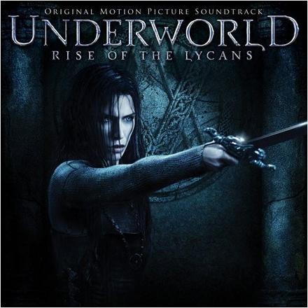 Underworld : Rise of the Lycans : original motion picture soundtrack