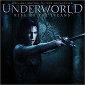 Underworld : Rise of the Lycans : original motion picture soundtrack