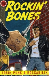 Rockin' bones : 1950s punk & rockabilly