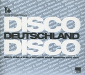 Disco Deutschland Disco : Disco, funk & Philly anthems from Germany 1975-1980