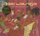 Asia lounge : Asian flavoured club tunes