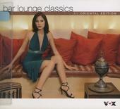 Bar lounge classics : Oriental edition