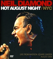 Hot August night NYC : live from Madison Square Garden August 2008