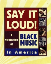 Say it loud! : A celebration of black music in America