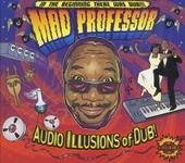 Audio illusions of dub!