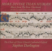 More divine than human : music from the Eton Choirbook