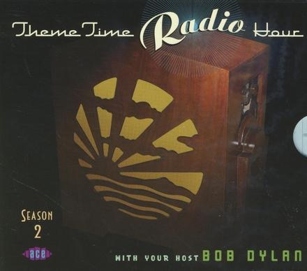 Theme time radio hour : season 2 : with your host Bob Dylan