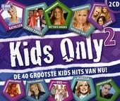 Kids only : de 40 grootste kids hits van nu!. Vol. 2