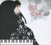 The best is yet to come : The songs of Cy Coleman