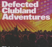Defected clubland adventures