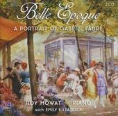 Belle epoque : a portrait of Gabriel Fauré