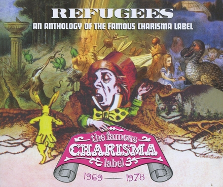 Refugees : An anthology of the famous Charisma label 1969 - 1978