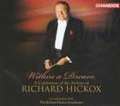Within a dream : A celebration of the artistry of Richard Hickox