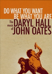 Do what you want be what you are : The music of Daryl Hall, John Oates