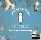 Out come the freaks! : an Island post punk anthology