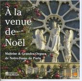 A la venue de Noël : Maîtrise & grandes orgues de Notre-Dame de Paris