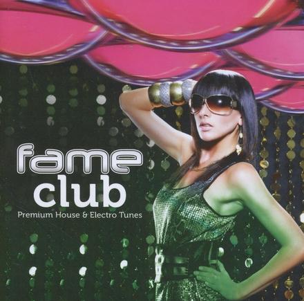 Fame club : Premium house & electro tunes