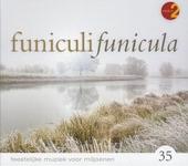 Funiculi funicula. Vol. 35, Feestelijke muziek voor miljoenen
