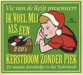 Vic van de Reijt presenteert Ik voel mij als een kerstboom zonder piek : de mooiste kerstliedjes in het Nederlands