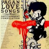 Pagan love songs : antitainment compilation. Vol. 1