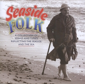 Seaside folk : a collection of songs and tunes reflecting the seaside and the sea