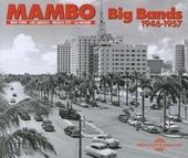 Mambo : big bands 1946-1957 : New York, Los Angeles, Mexico City, La Havane