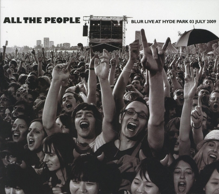 All the people : Blur live at Hyde Park 03 july 2009