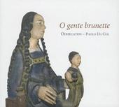 O gente brunette : renaissance singer-composers of Picardy