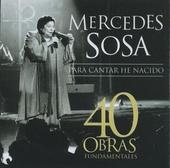 Para cantar he nacido : 40 obras fundamentales