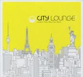 City lounge : London - Paris - New York - Berlin