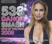 Radio 538 dance smash : Hits of the year 2009