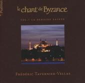 Le chant de Byzance vol.1 : La Semaine Sainte. vol.1