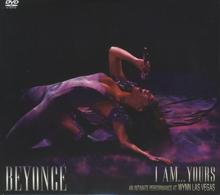 I am... yours : an intimate performance at Wynn Las Vegas