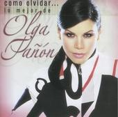 Como olvidar... : Lo mejor de Olga Tañón