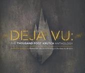 Deja vu : The Thousand Foot Krutch anthology