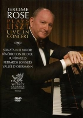 Jerome Rose plays Liszt : Live in concert