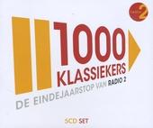 1000 klassiekers Radio 2 : de eindejaarstop. [Vol. 1]