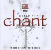 Ultimate chant : Music of ethereal beauty