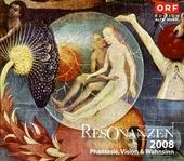 Resonanzen 2008 : Phantasie, Vision & Wahnsinn