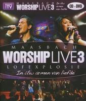 Maasbach worship live lofexplosie : Alles wat adem heeft. vol.3