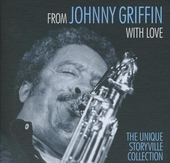 From Johnny Griffin with love : the unique Storyville collection