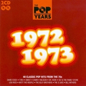 The pop years 1972-1973 : 40 classic pophits from the 70s