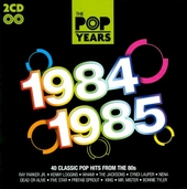 The pop years 1984-1985 : 40 classic pophits from the 80s