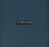 Pictures reframed : Deluxe edition
