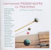 Intermediate masterworks for marimba : 24 new concert pieces