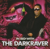 In bed with The Darkraver