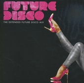 Future disco : the extended future disco mix