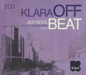 Klara off beat : a Jef Neve jazz compilation. Vol. 2